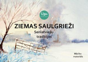 """Mācību materiāls """"ZIEMAS SAULGRIEŽI, senlatviešu tradīcijas"""""""