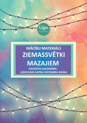 """Mācību materiāls """"ZIEMASSVĒTKI MAZAJIEM-adventes kalendārs"""""""