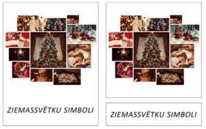 Ziemassvētku simboli – LIELIE DRUKĀTIE BURTI