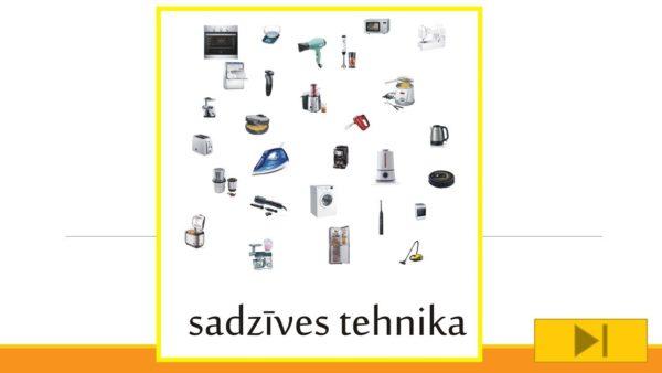 SADZĪVES TEHNIKA interaktīvs mācību līdzeklis