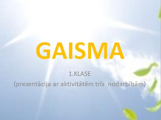 1.kl. Gaisma. Prezentācija, DL un aktivitātes.
