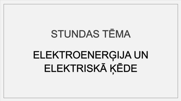 Elektroenerģija un elektriskā ķēde (2. – 3. kl.)