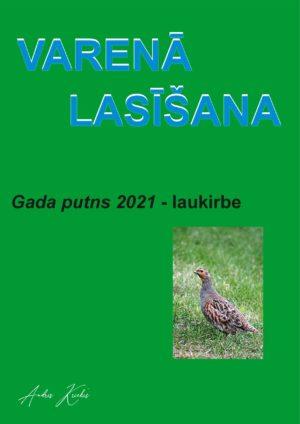 """Gada putns 2021 – laukirbe"""