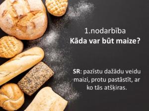 1.daļa.1.kl. Kā cep maizi?Kā atspoguļo maizes tapšanas ceļu?