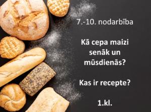 3.daļa 1.kl.Kā cep maizi?-Maizes ceļš agrāk, tagad. Recepte