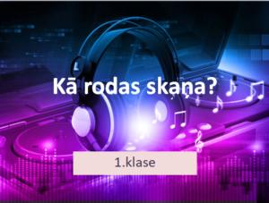 1.kl. Kā rodas skaņa? Nod. plānojums prezentācijā, DL, SLA