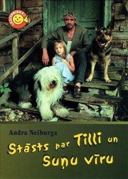 """Andra Neiburga """"Stāsts par Tilli un Suņu vīru"""""""