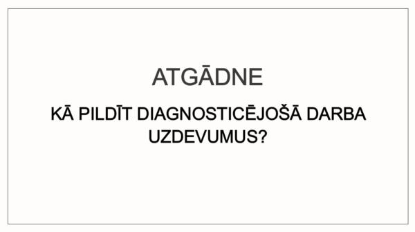 Kā pildīt diagnosticējošā darba uzdevumus? (atgādne)(6. kl.)