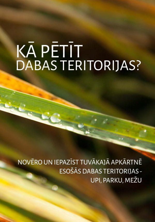 Kā pētīt dabas teritorijas -upi, parku, mežu?