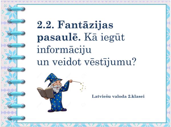2.2. Fantāzijas pasaulē. Latviešu valoda 2.klase